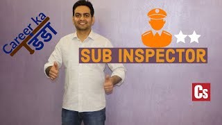 Sub Inspector(SI) | ( Min Qualification | Exam | Salary | Growth)  | Career Select