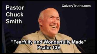 Fearfully and Wonderfully Made, Psalm 139 - Pastor Chuck Smith - Topical Bible Study