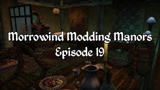 Morrowind Modding Manors - Episode 19