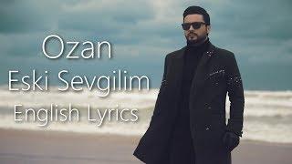 Ozan Kocer - Eski Sevgilim [English Lyrics]