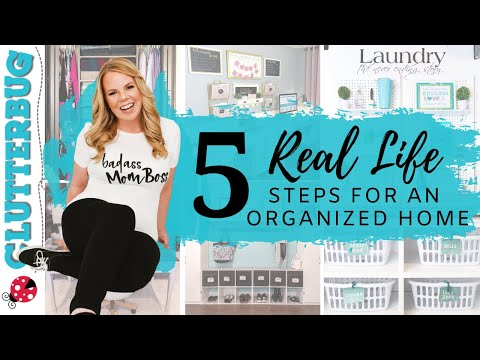 5 REAL LIFE Steps for an Organized Home