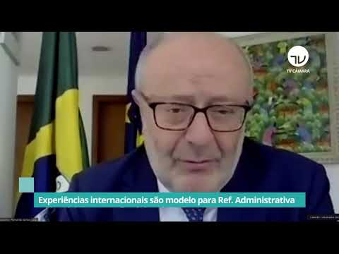 Experiências internacionais são modelo para reforma administrativa - 15/10/20