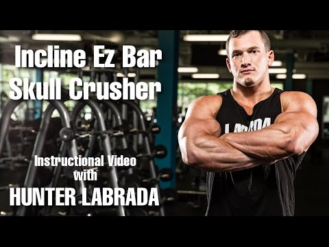 Hunter Labrada - Incline Ez Bar Skull Crusher - Instructions / Tips