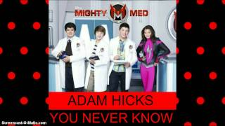 Могучие Медики, Adam Hicks - You Never Know (from ''Mighty Med'') Audio Only