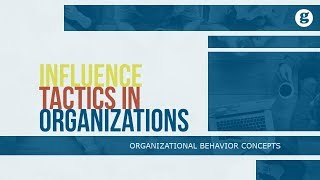 Influence Tactics in Organizations