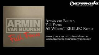 Armin van Buuren - Full Focus (Ali Wilson TEKELEC Remix) [ARMD1076]