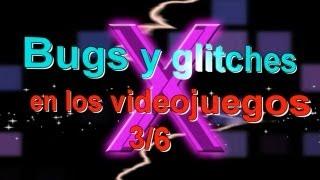 Bugs y glitches en los videojuegos 3/6