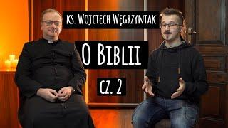 Pogadajmy s.5 |O BIBLII CZ.I [#2] - ks. Wojciech Węgrzyniak