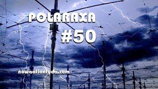 Polaraxa 50 – Smugi chemiczne, HAARP i kosmiczna zagroda