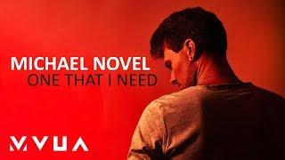 Michael Novel – One That I Need  (офіційне аудіо)
