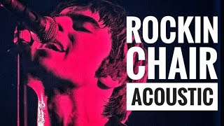 OASIS   ROCKIN CHAIR (ACOUSTIC LIAM) 1995