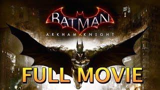 Batman Arkham Knight Full Game Movie (1080p)