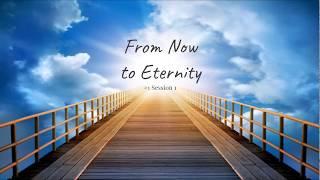 (#1 5981) From Now to Eternity - Rhema & Kairos