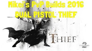 Mikei's PvP Builds 2016: DUAL PISTOL THIEF!