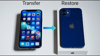 How to Transfer Everything from Your Old iPhone to iPhone 12 and 12 Pro
