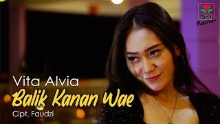 Download lagu Vita Alvia Balik Kanan Wae Mp3