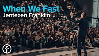 When We Fast | FAST 2019 | Pastor Jentezen Franklin