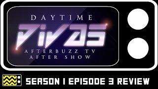 Daytime Divas Season 1 Episode 3 Review & AfterShow | AfterBuzz TV