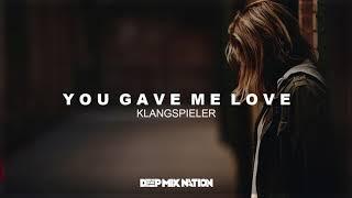Klangspieler - You Gave Me Love | Deep House