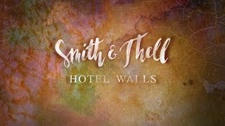 Smith & Thell   Hotel Walls (Lyric Video)