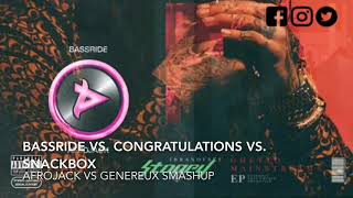 Bassride vs. Congratulations vs. Snackbox (Genereux vs. Afrojack Smashup)