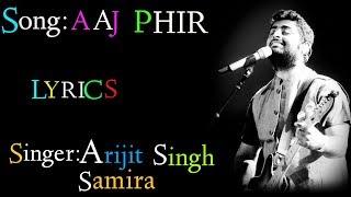 Aaj Phir (LYRICS),Aaj Phir full song,Hate Story 2, Arijit Singh
