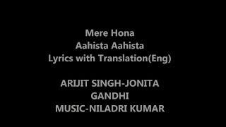 Mere Hona Aahista Aahista Lyrics with Translation || Arijit Singh ||Laila Majnu