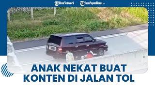 Viral Video 4 Anak Nekat Buat Konten di Jalan Tol Boyolali-Semarang,Ini Kata Satlantas