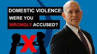 Domestic Violence - Were YOU Wrongly Accused?