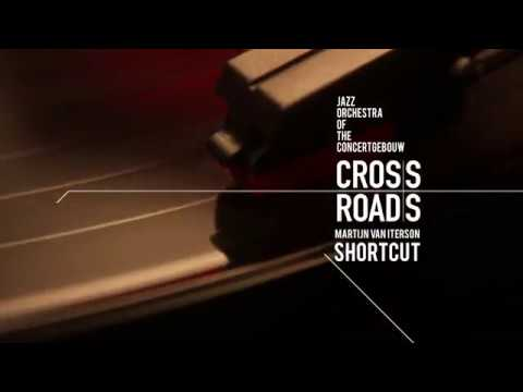 play video:Shortcut from the album Crossroads by the Jazz Orchestra of the Concertgebouw