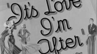 It's Love I'm After (1937) title sequence