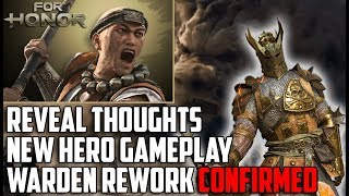 For Honor: Reveal Thoughts, New Hero Gameplay, WARDEN REWORK CONFIRMED