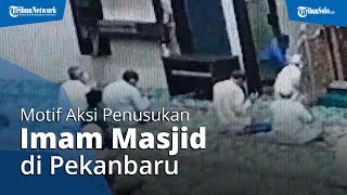 Motif Pelaku Penusukan terhadap Imam Masjid di Pekanbaru, Diduga Pelaku Alami Stres