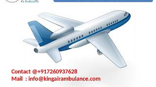 Hire King Air Ambulance services from Gorakhpur and Bokaro
