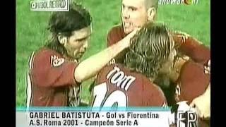 Batistuta Gol En Roma Vs Fiorentina 2001 FUTBOL RETRO TV