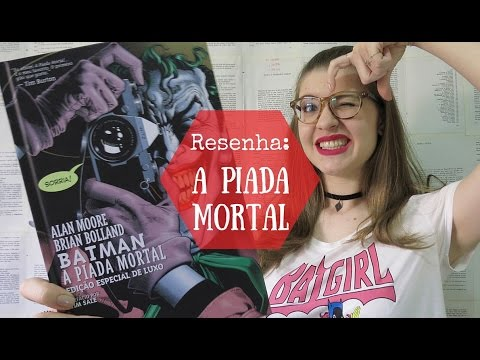 RESENHA: BATMAN: A PIADA MORTAL (ALAN MOORE) HQ E ANIMAÇÃO