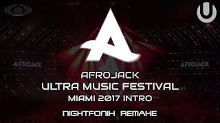 Afrojack UMF Miami 2017 Intro Edit [Nightfonix Remake]