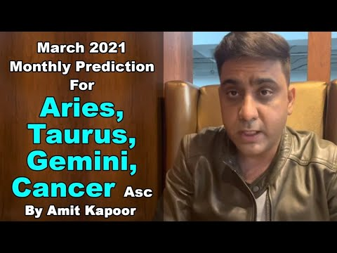 March 2021 Monthly Prediction For Aries, Taurus, Gemini, Cancer Asc By #ASTROLOGERAMITKAPOOR