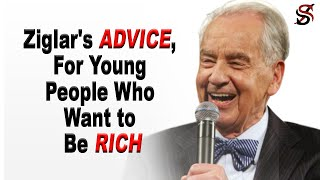 Zig Ziglar's Advice for Young People Who Want to Be Rich