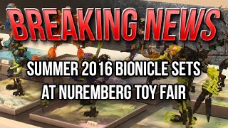 BREAKING NEWS: Summer 2016 BIONICLE Sets at Nuremberg Toy Fair