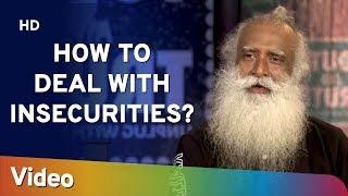 How to Deal with Insecurities? - असुरक्षा से कैसे निपटें ? - Sadhguru