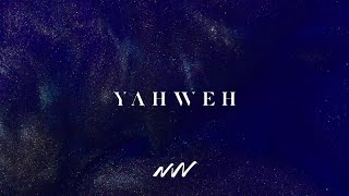 Yahweh | Yahweh Video Oficial Con Letra | New Wine