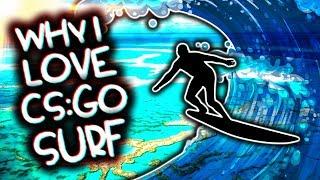 WHY I LOVE CS:GO SURF