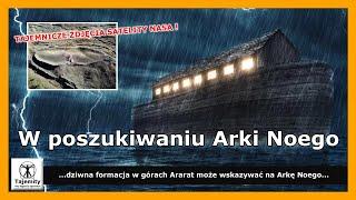 W poszukiwaniu Arki Noego – czy dziwna formacja w górach Ararat może być pozostałością Arki?