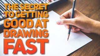The Secret to Getting Good at Drawing Fast