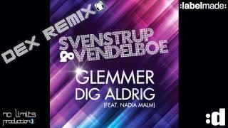 Svenstrup & Vendelboe   Glemmer Dig Aldrig   Dex Remix   Labelmade   (Official Remix)