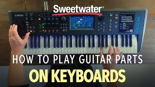 How to Play Guitar Parts on Keyboards with Daniel Fisher