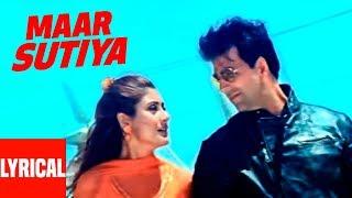 Maar Sutiya Lyrical Video | Deewane Huye Paagal | Anu Malik