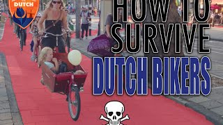 #6 - How To Survive Dutch People On Bikes