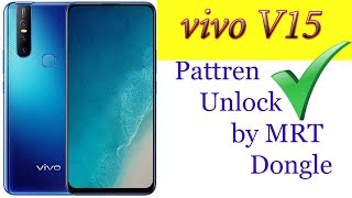 vivo V15 Pattren Unlock by MRT Dongle 2019